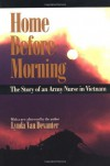 Home Before Morning: The Story of an Army Nurse in Vietnam - Lynda Van Devanter