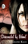 Descended by Blood (Vampire Born, #1) - Angeline Kace