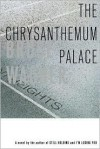 The Chrysanthemum Palace: A Novel - Bruce Wagner