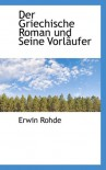 Der Griechische Roman Und Seine Vorl Ufer - Erwin Rohde