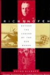 Richthofen: Beyond The Legend Of The Red Baron - Peter Kilduff