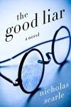 The Good Liar: A Novel - Nicholas Searle