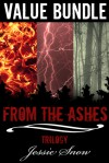 From the Ashes: Complete Trilogy - Jessie Snow