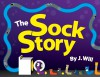 The Sock Story - J. Will