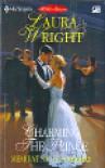 Memikat Sang Pangeran [Charming The Prince] - Laura Wright