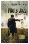 White Jazz: Noites Brancas - James Ellroy