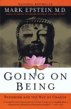 Going on Being: Buddhism and the Way of Change - Mark Epstein