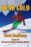 Dead Gold (Moccasin Hollow Mystery #4) - Hawk MacKinney