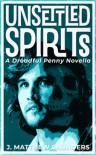 Unsettled Spirits - J. Matthew Saunders