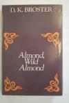 Almond, Wild Almond - D.K. Broster
