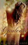 Opulence (The Excess Series Book 1) - Angelica Chase, Edee M Fallon