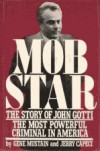 Mob Star: The Story of John Gotti - Gene Mustain, Jerry Capeci