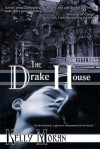 The Drake House - Kelly Moran