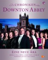 Die Chroniken von Downton Abbey: Eine neue Ära - Jessica Fellowes, Matthew Sturgis, Joss Barratt, Nick Briggs, Keyte Giles