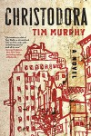 Christodora: A Novel - Tim Murphy