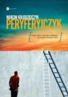 Peryferyjczyk - Marcin Kołodziejczyk