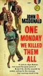 One Monday We Killed Them All - John D. MacDonald