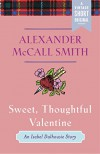 Sweet, Thoughtful Valentine: An Isabel Dalhousie Story (Kindle Single) (A Vintage  Short Original) - Alexander McCall Smith