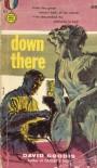 Down There - David Goodis