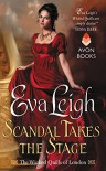 Scandal Takes the Stage: The Wicked Quills of London - Eva Leigh