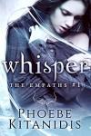 Whisper (The Empaths Book 1) - Phoebe Kitanidis