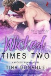 Wicked Times Two (Wicked Brand Book 3) - Tina Donahue