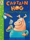 Captain Hog: Mission to the Stars - Daniel Postgate