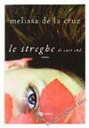 LE STREGHE DI EAST END. Romanzo. - Melissa  de la Cruz
