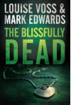 The Blissfully Dead (A Detective Lennon Thriller) - Louise Voss, Mark Edwards