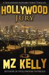 Hollywood Jury: A Hollywood Alphabet Series Thriller - M.Z. Kelly