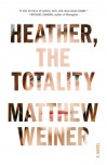 Heather, the Totality - Matthew Weiner