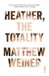 Heather, the Totality - Matthew Weiner