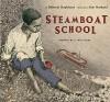 Steamboat School - Deborah Hopkinson, Ron Husband