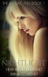 Nightlight (The Mosaic Files #1) - Heather Hildenbrand, Brina Courtney