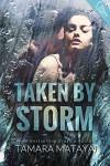 Taken by Storm - Tamara Mataya