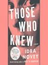 Those who knew - Kirsten Potter, Idra Novey