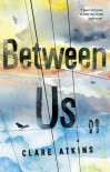 Between Us - Clare Atkins