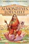 Almond Eyes, Lotus Feet: Indian Traditions in Beauty and Health - Sharada Dwivedi, Shalini Devi Holkar