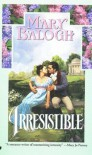 Irresistible - Mary Balogh