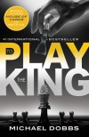 To Play the King (House of Cards Book 2) - Michael Dobbs