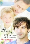 His True Home (Gay Romance) - Trina Solet