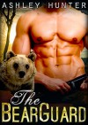 Romance: The Bear Guard: BBW Paranormal Shapeshifter Romance (BBW Romance, WereBear Romance, BBW Paranormal Romance) - Ashley Hunter