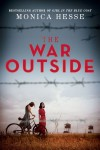 The War Outside - Monica Hesse