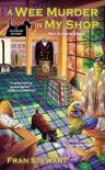 A Wee Murder in My Shop (A ScotShop Mystery) - Fran Stewart