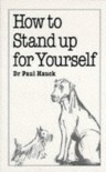 How to Stand Up for Yourself - Paul A. Hauck