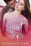 When a Heart Trips - Dominique Laura
