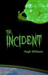 The Incident - Hugh Williams