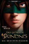 Die Drachenjägerin 2: Das geheime Bündnis - Maja Winter