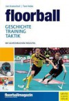 Floorball: Geschichte - Training - Taktik - Jan  Kratochvíl, Tom Nebe