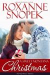 A Sweet Montana Christmas - Roxanne Snopek